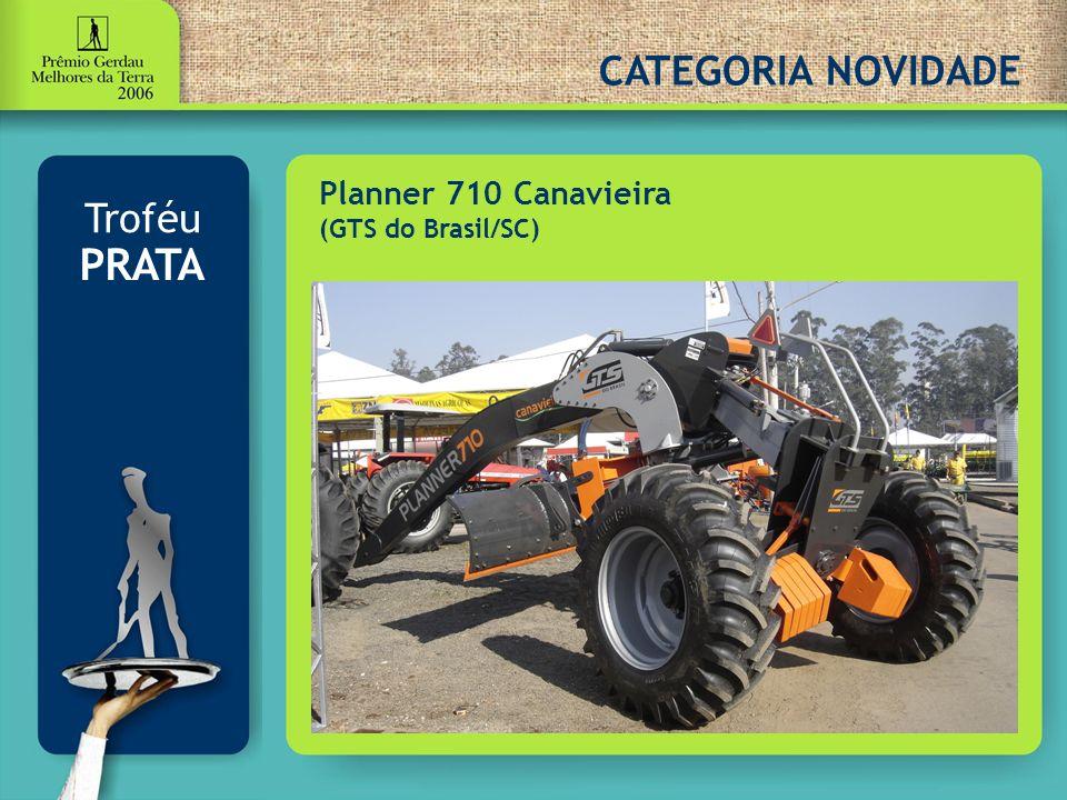 CATEGORIA NOVIDADE Troféu PRATA Planner 710 Canavieira (GTS do Brasil/SC)