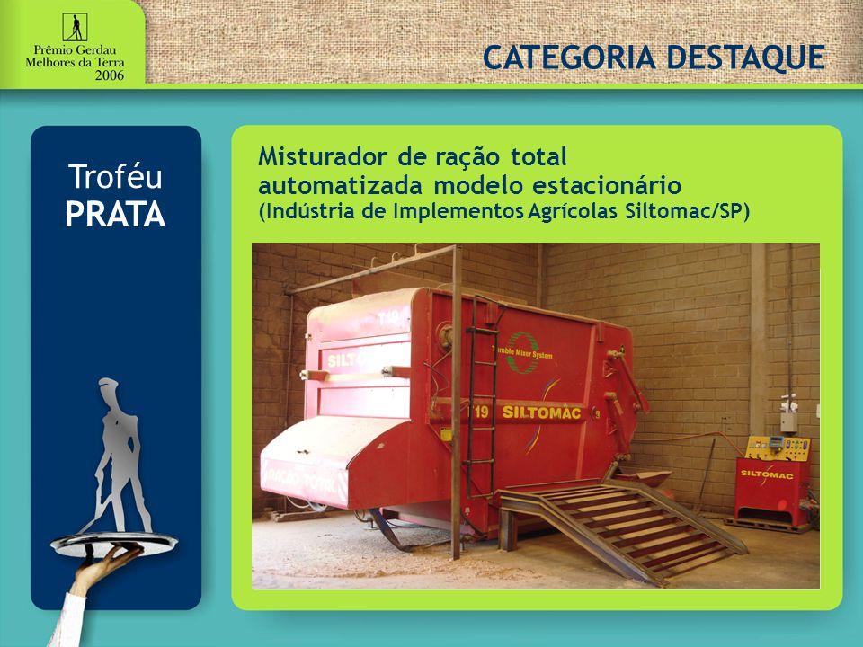 Misturador de ração total automatizada modelo estacionário (Indústria de Implementos Agrícolas Siltomac/SP) CATEGORIA DESTAQUE Troféu PRATA