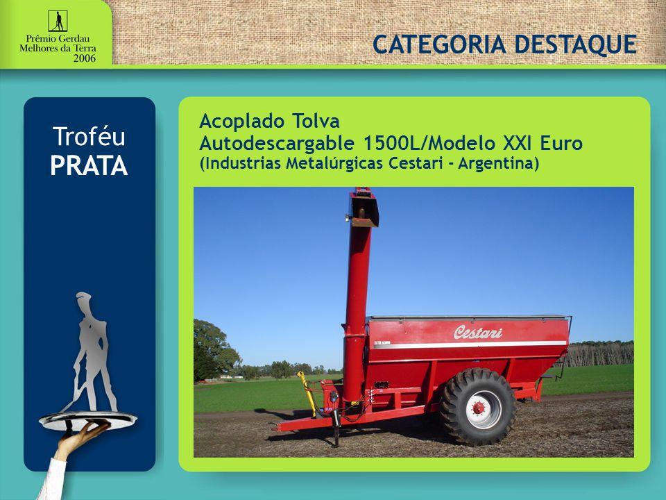 CATEGORIA DESTAQUE Troféu PRATA Acoplado Tolva Autodescargable 1500L/Modelo XXI Euro (Industrias Metalúrgicas Cestari - Argentina)