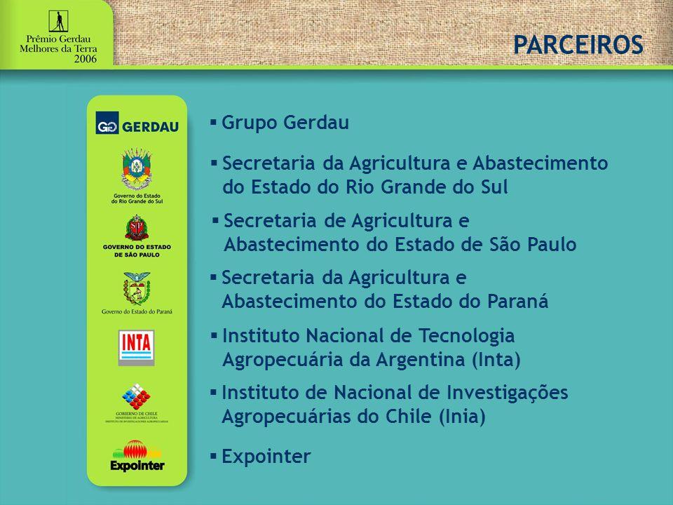 PARCEIROS  Grupo Gerdau  Secretaria da Agricultura e Abastecimento do Estado do Rio Grande do Sul  Secretaria de Agricultura e Abastecimento do Estado de São Paulo  Secretaria da Agricultura e Abastecimento do Estado do Paraná  Instituto Nacional de Tecnologia Agropecuária da Argentina (Inta)  Instituto de Nacional de Investigações Agropecuárias do Chile (Inia)  Expointer