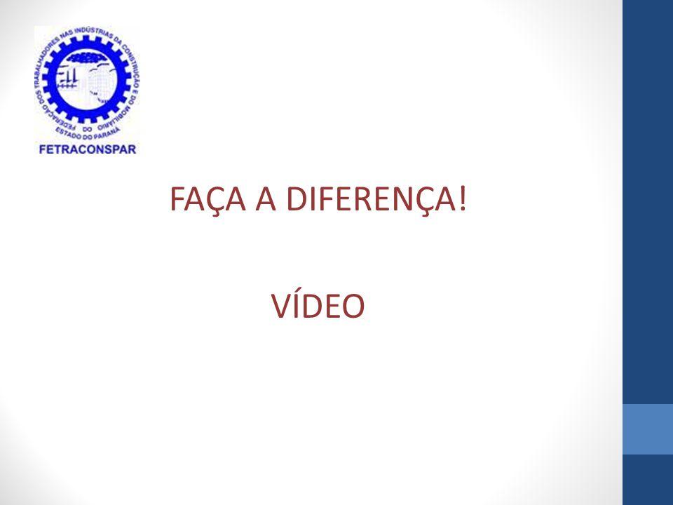 FAÇA A DIFERENÇA! VÍDEO