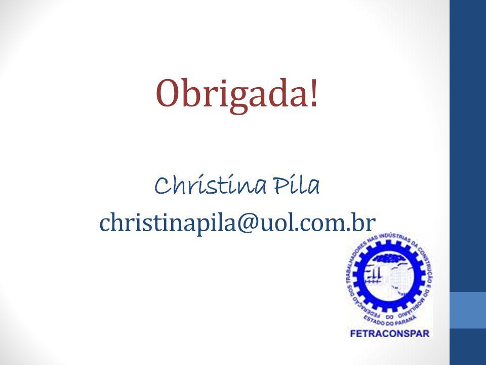 Obrigada! Christina Pila christinapila@uol.com.br