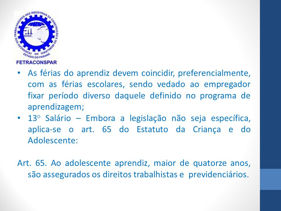 O ESTÁGIO DEVE ESTAR RELACIONADO COM A FORMAÇÃO EDUCACIONAL DO ESTAGIÁRIO, OU SEJA, DEVE SER COMPATÍVEL COM O PROJETO PEDAGÓGICO DO SEU CURSO (§ 1 O DO ART.