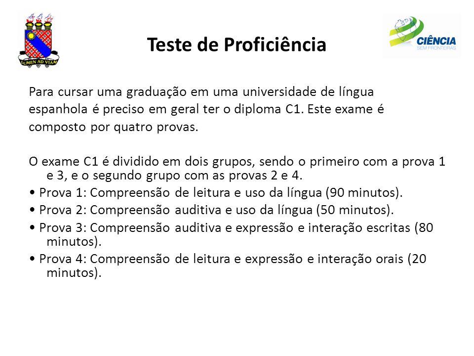 Para cursar uma graduação em uma universidade de língua espanhola é preciso em geral ter o diploma C1. Este exame é composto por quatro provas. O exam
