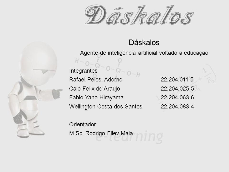 Objetivo: Desenvolvimento do sistema Dáskalos, representado por um chatterbot, o qual apoiará o aluno auxiliando-o na solução de suas dúvidas, através de técnicas de inteligência artificial.