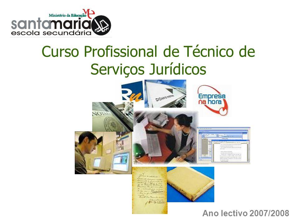Ano lectivo 2007/2008 Curso Profissional de Técnico de Serviços Jurídicos