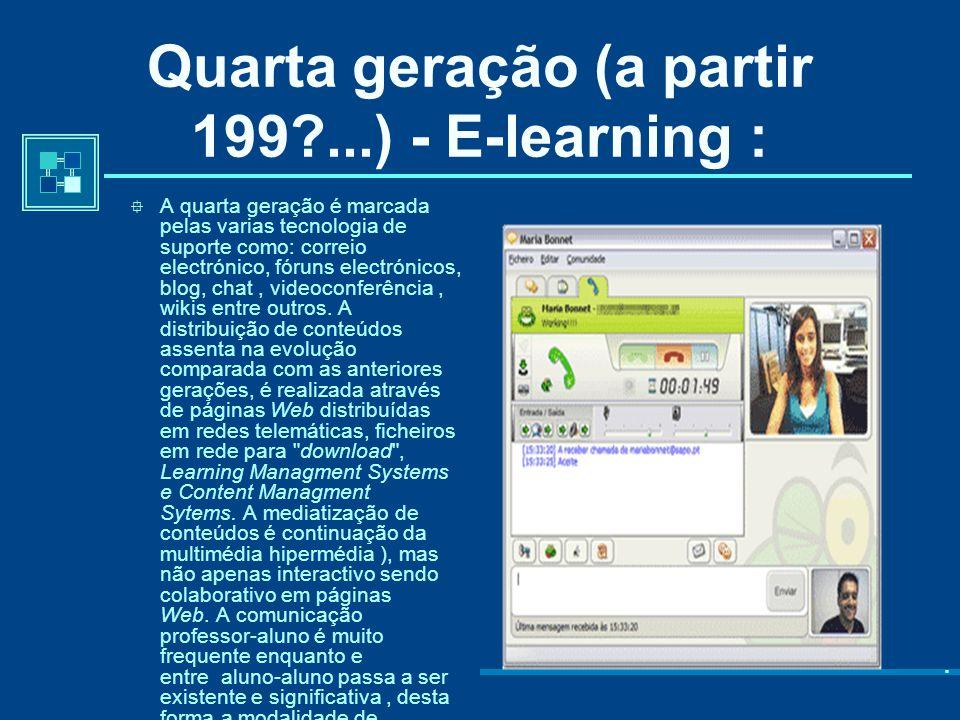 Terceira geração (a partir 1985...) - Multimédia Interactivo: Nesta terceira geração a tecnologia de suporte predominante é o correio electrónico, sen