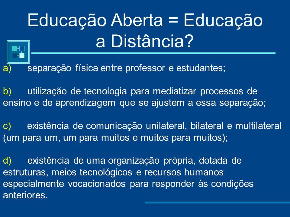 Características da Educação Aberta - Quem? (requisitos de entrada flexíveis?), - Porquê? (em resposta a necessidades dos aprendentes?), - O quê? Com q