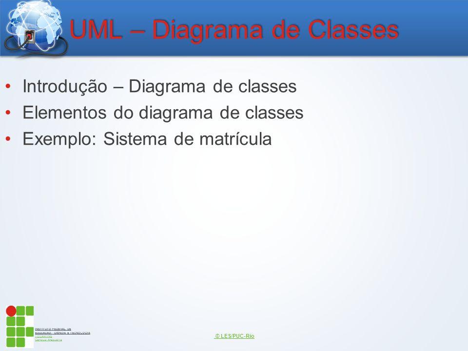 INSTITUTO FEDERAL DE EDUCAÇÃO, CIÊNCIA E TECNOLOGIA TOCANTINS Campus Araguaína UML – Diagrama de Classes Introdução – Diagrama de classes Elementos do