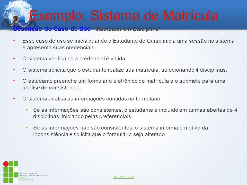 """INSTITUTO FEDERAL DE EDUCAÇÃO, CIÊNCIA E TECNOLOGIA TOCANTINS Campus Araguaína Exemplo: Sistema de Matrícula Descrição do Caso de Uso """"Matricular em D"""