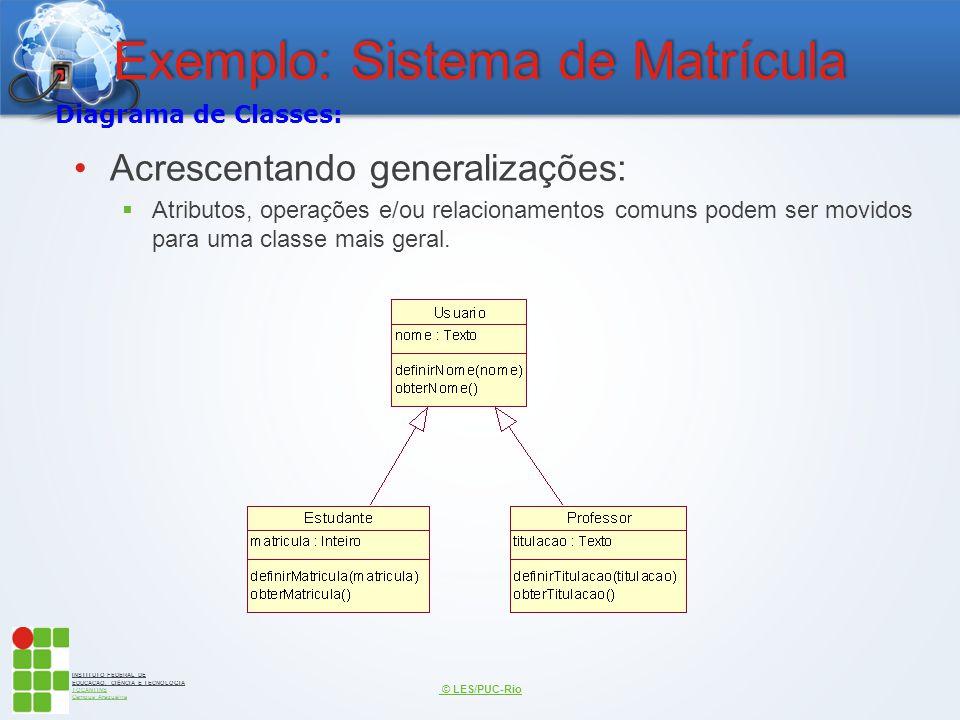 INSTITUTO FEDERAL DE EDUCAÇÃO, CIÊNCIA E TECNOLOGIA TOCANTINS Campus Araguaína Exemplo: Sistema de Matrícula Acrescentando generalizações:  Atributos