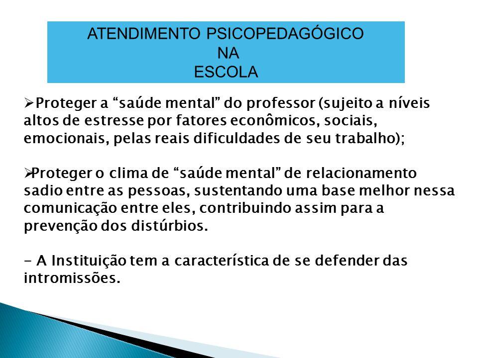 """ Proteger a """"saúde mental"""" do professor (sujeito a níveis altos de estresse por fatores econômicos, sociais, emocionais, pelas reais dificuldades de"""