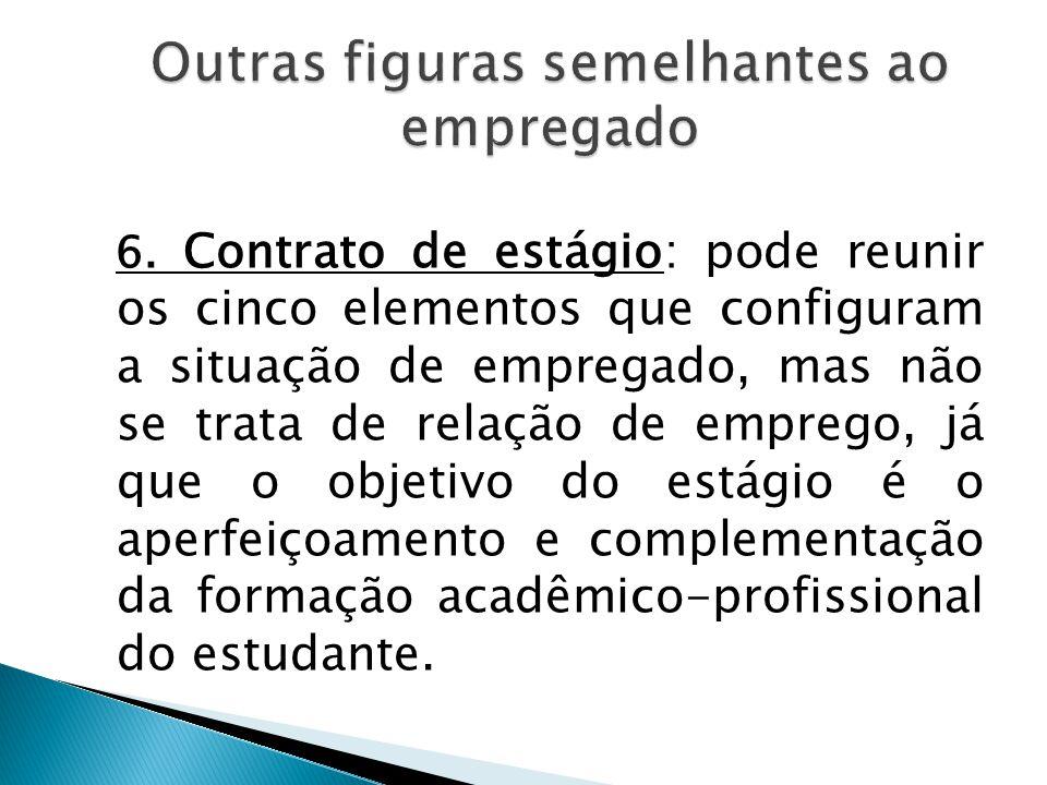 5. Servidor estatutário  presentes os mesmos requisitos para configuração da relação de emprego, porém sem que esta se configure, por se tratar de ví