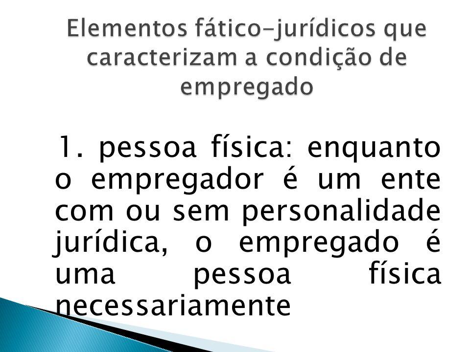 Conforme Maurício Godinho Delgado, para caracterização da condição de empregado devem estar presentes cinco elementos.