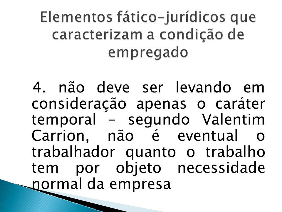 4. não eventualidade = natureza permanente: não eventual