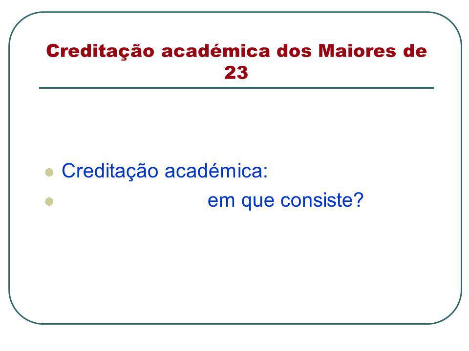 Creditação académica dos Maiores de 23 Creditação académica: em que consiste