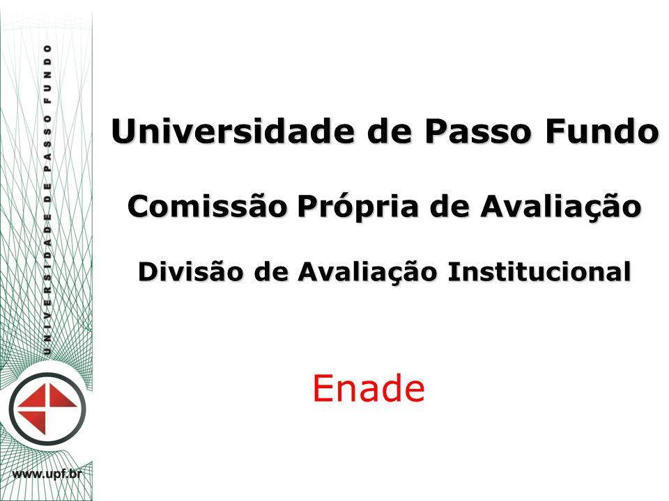 Universidade de Passo Fundo Comissão Própria de Avaliação Divisão de Avaliação Institucional Enade