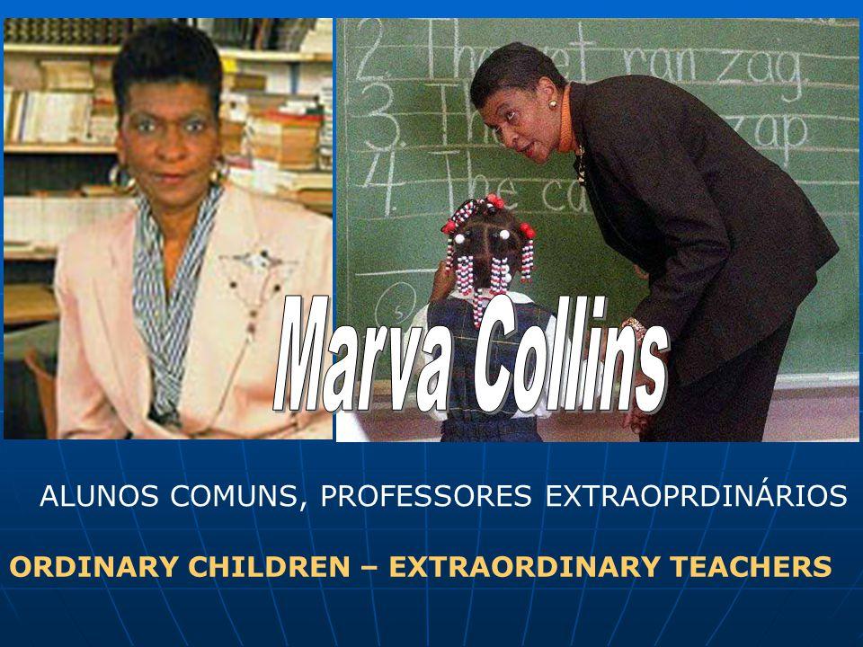 ALUNOS COMUNS, PROFESSORES EXTRAOPRDINÁRIOS ORDINARY CHILDREN – EXTRAORDINARY TEACHERS