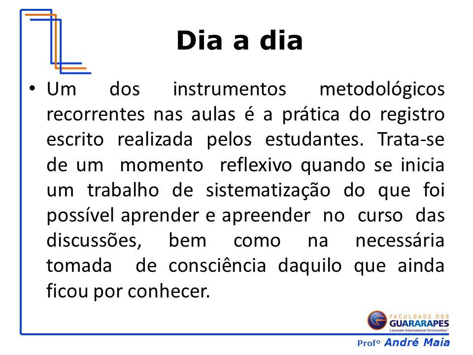 Profº André Maia Um dos instrumentos metodológicos recorrentes nas aulas é a prática do registro escrito realizada pelos estudantes.