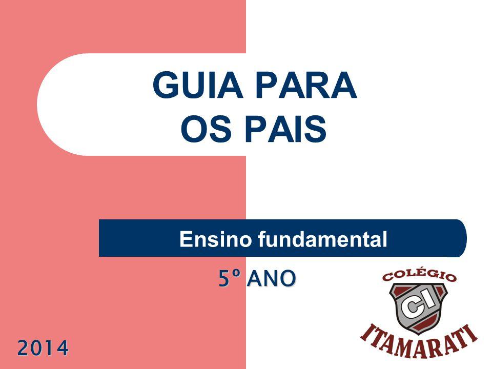 GUIA PARA OS PAIS Ensino fundamental 2014 5º ANO