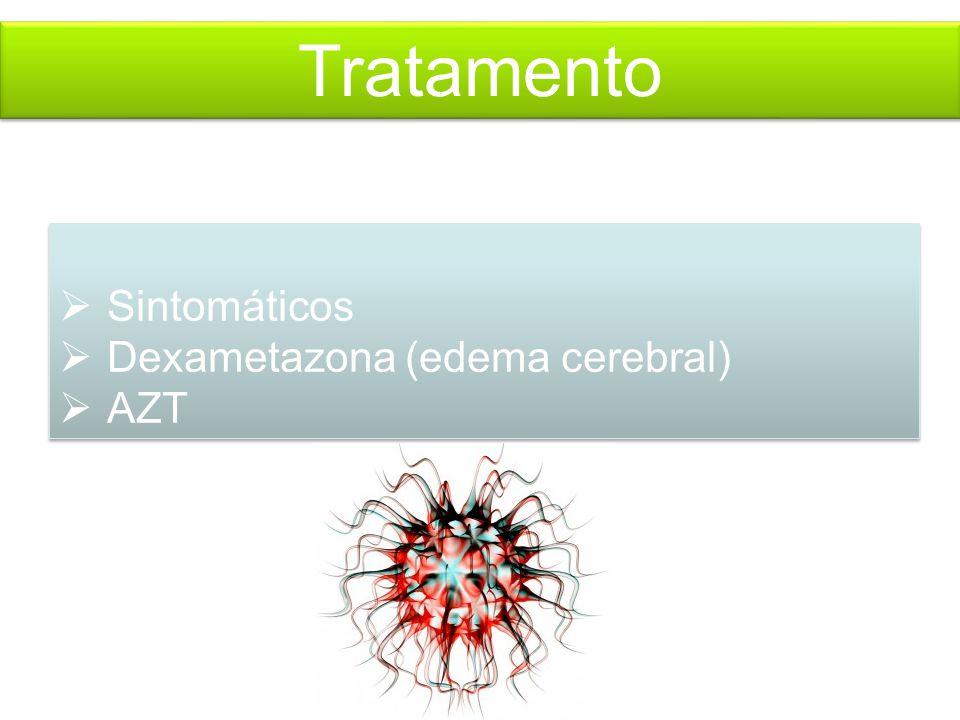 Tratamento  Sintomáticos  Dexametazona (edema cerebral)  AZT  Sintomáticos  Dexametazona (edema cerebral)  AZT