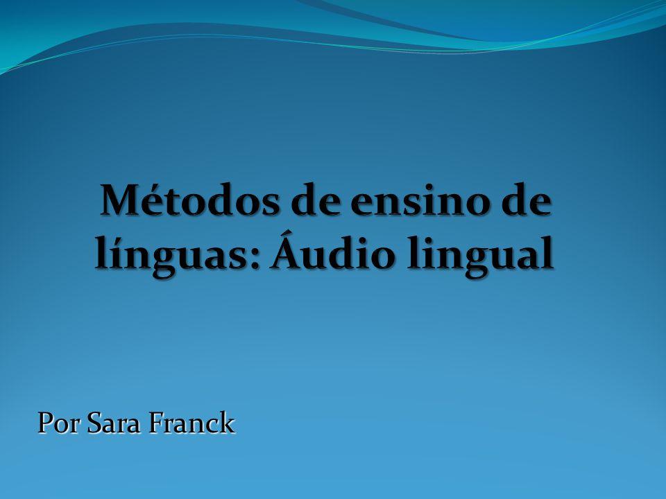 O que é.É uma maneira de ensinar utilizada, principalmente, no ensino de línguas estrangeiras.
