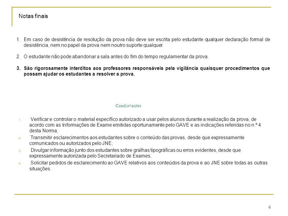 6 Coadjuvantes 1. Verificar e controlar o material específico autorizado a usar pelos alunos durante a realização da prova, de acordo com as Informaçõ