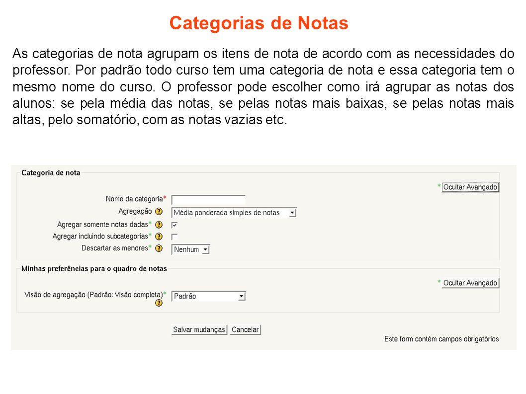 Categorias de Notas As categorias de nota agrupam os itens de nota de acordo com as necessidades do professor.
