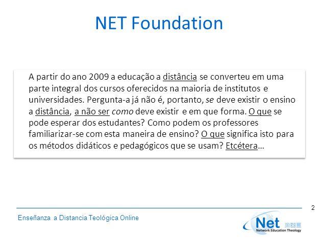 Enseñanza a Distancia Teológica Online NET Foundation A partir do ano 2009 a educação a distância se converteu em uma parte integral dos cursos oferec
