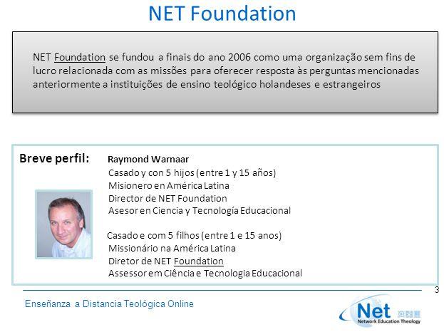 Enseñanza a Distancia Teológica Online NET Foundation 3 NET Foundation se fundou a finais do ano 2006 como uma organização sem fins de lucro relaciona