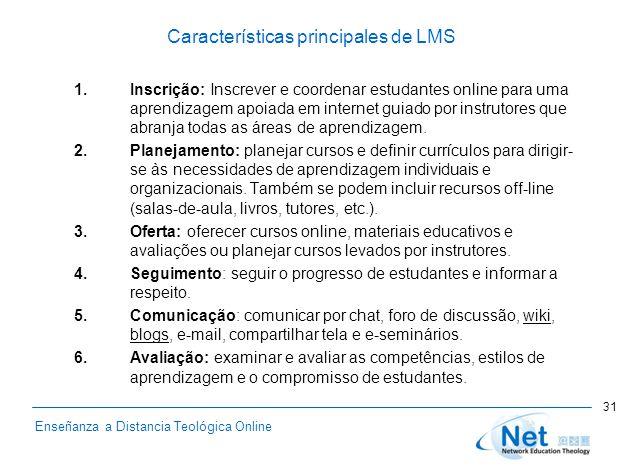 Enseñanza a Distancia Teológica Online Características principales de LMS 1.Inscrição: Inscrever e coordenar estudantes online para uma aprendizagem a