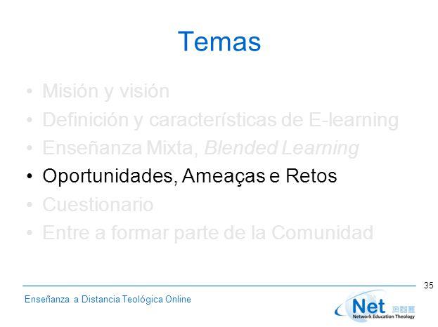 Enseñanza a Distancia Teológica Online Temas Misión y visión Definición y características de E-learning Enseñanza Mixta, Blended Learning Oportunidade