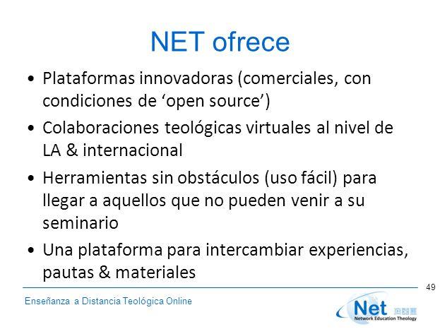 NET ofrece Plataformas innovadoras (comerciales, con condiciones de 'open source') Colaboraciones teológicas virtuales al nivel de LA & internacional
