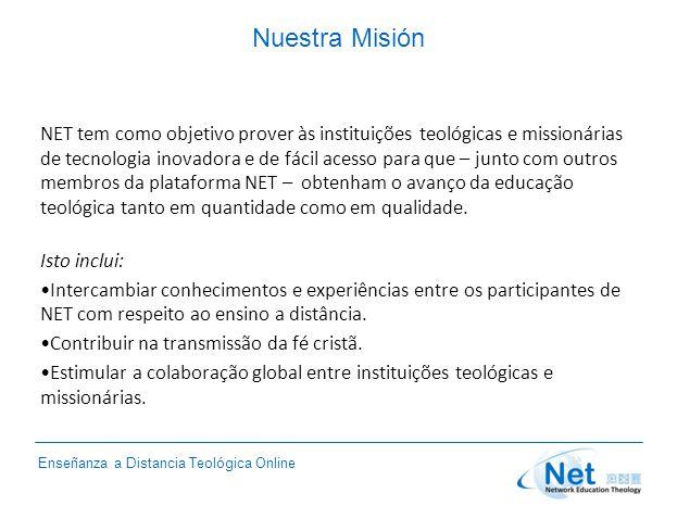 Enseñanza a Distancia Teológica Online Nuestra Misión NET tem como objetivo prover às instituições teológicas e missionárias de tecnologia inovadora e