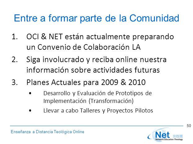 Enseñanza a Distancia Teológica Online Entre a formar parte de la Comunidad 1.OCI & NET están actualmente preparando un Convenio de Colaboración LA 2.