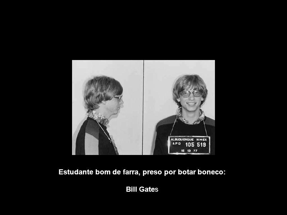 Estudante bom de farra, preso por botar boneco: Bill Gates