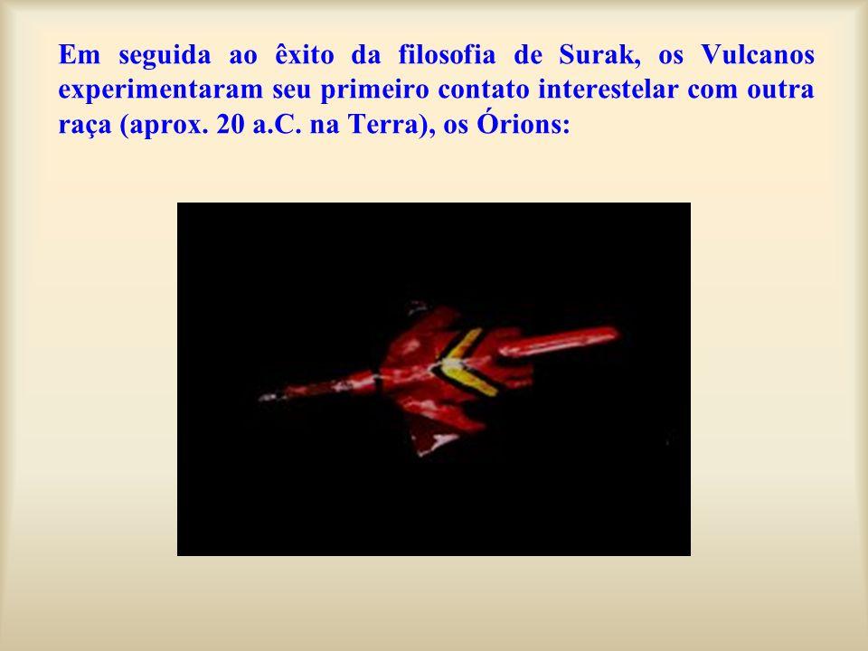 Em seguida ao êxito da filosofia de Surak, os Vulcanos experimentaram seu primeiro contato interestelar com outra raça (aprox. 20 a.C. na Terra), os Ó