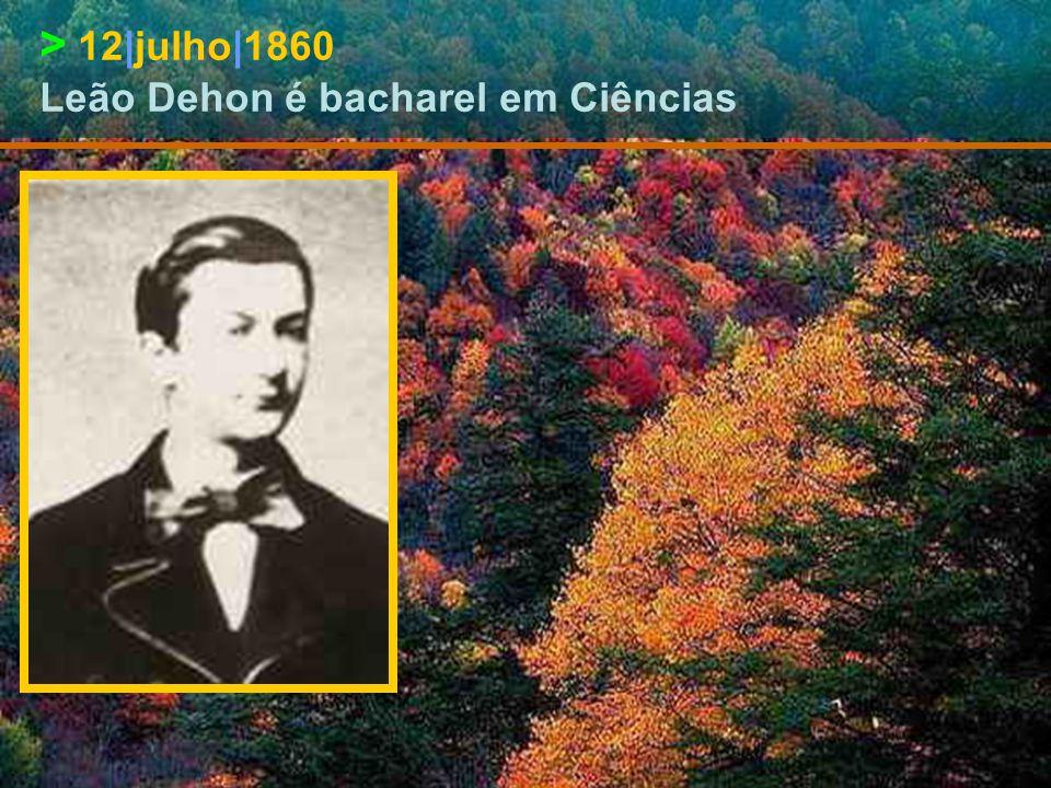 > 17|agosto|1859 Leão Dehon é bacharel em Letras