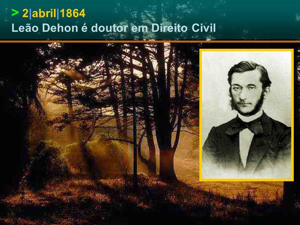 > 12|julho|1860 Leão Dehon é bacharel em Ciências