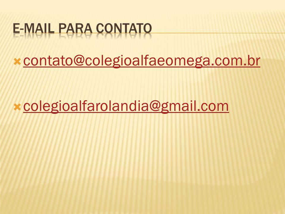  contato@colegioalfaeomega.com.br contato@colegioalfaeomega.com.br  colegioalfarolandia@gmail.com colegioalfarolandia@gmail.com