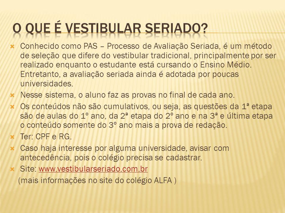  ENEM  PAS  UEM  UEPG Informações no site do Colégio Alfa: http://www.colegioalfaeomega.com.br/ensino-medio-vestibular.php