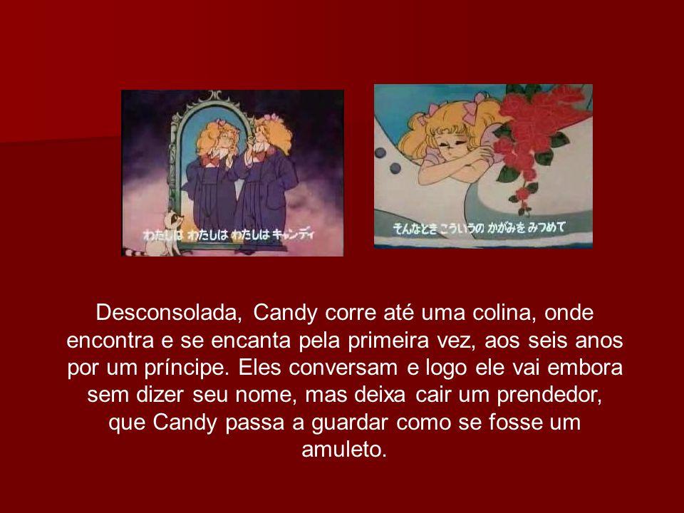 Desconsolada, Candy corre até uma colina, onde encontra e se encanta pela primeira vez, aos seis anos por um príncipe.