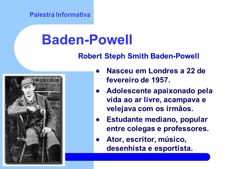 Palestra Informativa As origens do Movimento Escoteiro Baden-Powell Mafeking Brownsea Brasil