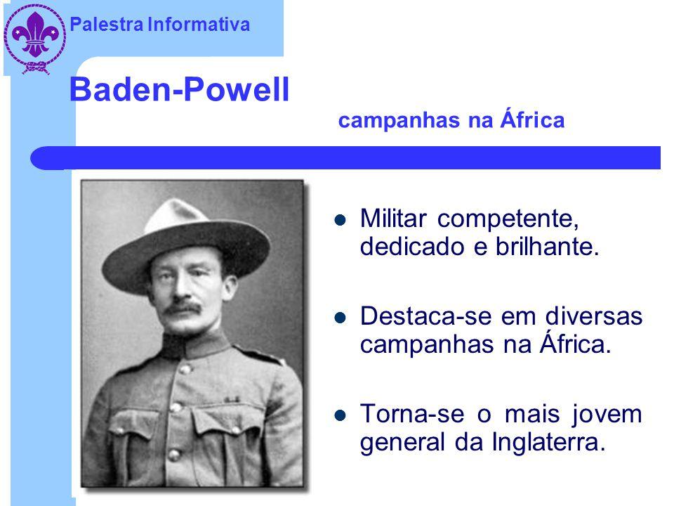 Palestra Informativa Baden-Powell na índia Aos 19 anos, ingressa na carreira militar no posto de Tenente de Cavalaria no famoso 13º Regimento de Hussa
