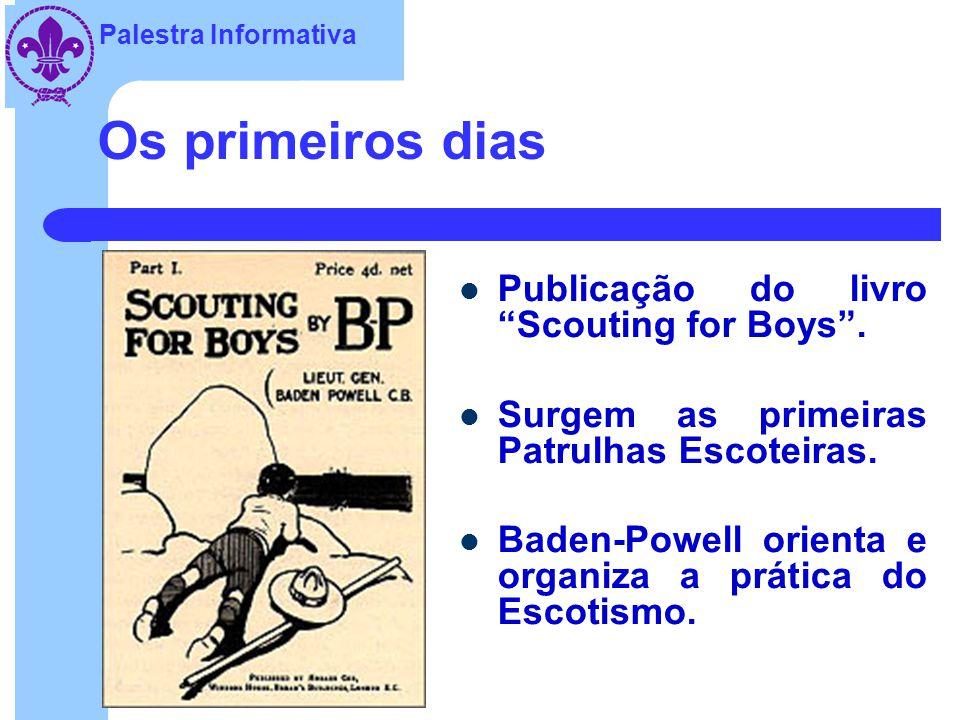 Palestra Informativa Os primeiros dias Publicação do livro Scouting for Boys .