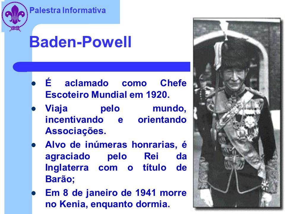 Palestra Informativa Baden-Powell É aclamado como Chefe Escoteiro Mundial em 1920.