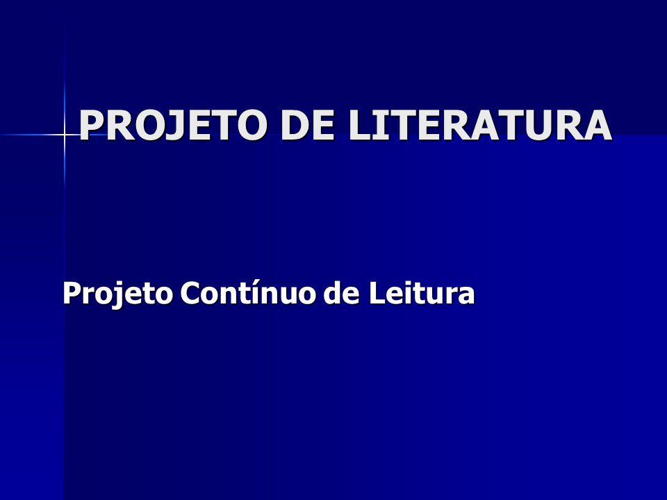 PROJETO DE LITERATURA Projeto Contínuo de Leitura