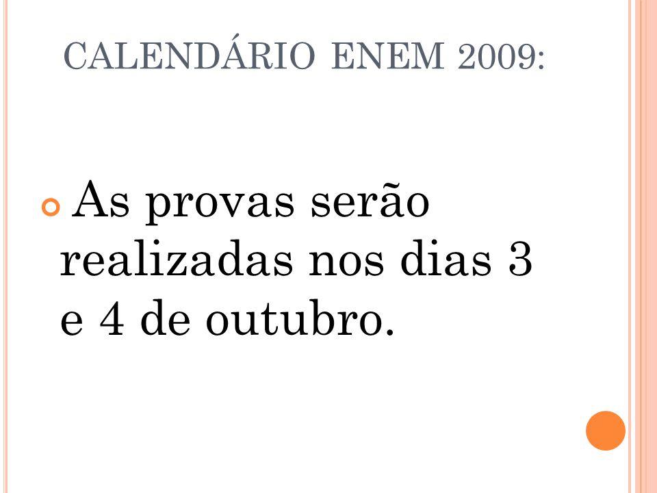 CALENDÁRIO ENEM 2009: As provas serão realizadas nos dias 3 e 4 de outubro.