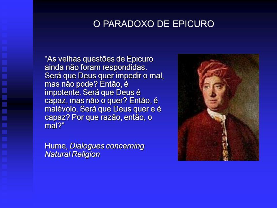 As velhas questões de Epicuro ainda não foram respondidas.