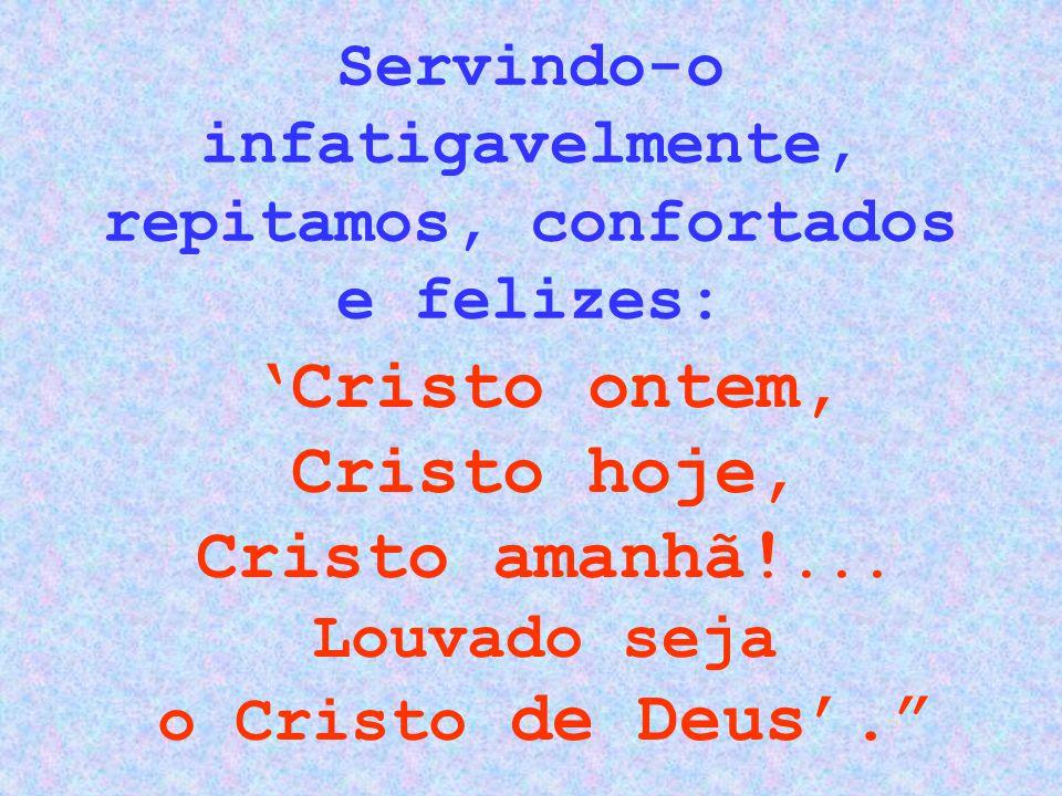 Mas enquanto mastros tombam oscilantes e estalam vigas mestras, aos gritos da equipagem desarvorada ante a metralha que incendeia a noite moral do mundo, o Cristo está no leme!